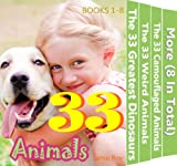 The 33 Greatest Animals Book Collection 1-8 (The 33 Greatest Dinosaurs and More...) (English Edition)