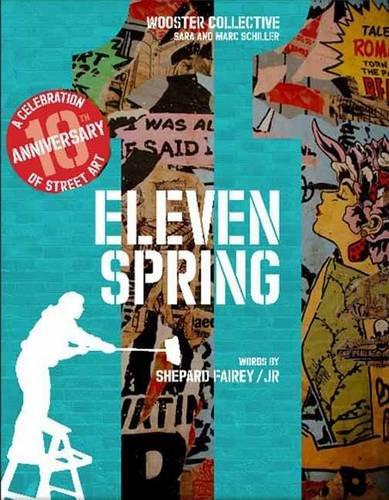 Eleven Spring: A Celebration of Street Art por Shepard Fairey