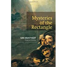 Mysteries of the Rectangle: Essays on Painting by Siri Hustvedt (2005-07-01)