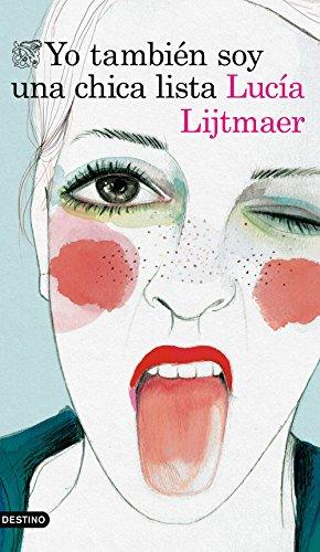Yo también soy una chica lista (Áncora & Delfin) por Lucía Lijtmaer