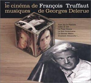 Georges Delerue -  Le Cinéma De François Truffaut