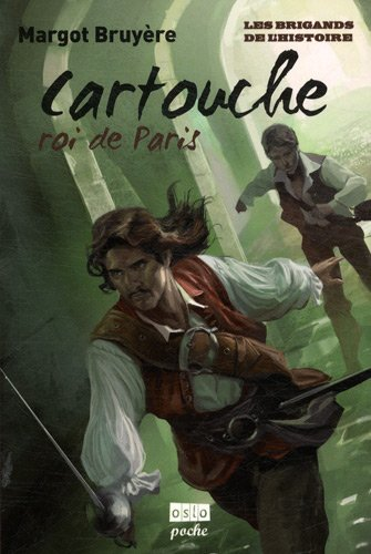 Les Brigands de l'histoire - Tome 1: Cartouche