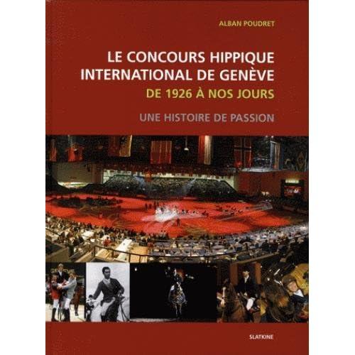 Le concours hippique international de Genève de 1926 à nos jours : Une histoire de passion