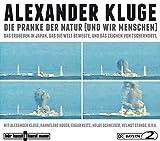 Die Pranke der Natur (und wir Menschen): Das Erdbeben in Japan, das die Welt bewegte, und das Zeichen von Tschernobyl - Alexander Kluge