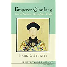 Emperor Qianlong: Son of Heaven, Man of the World (Library of World Biographies)