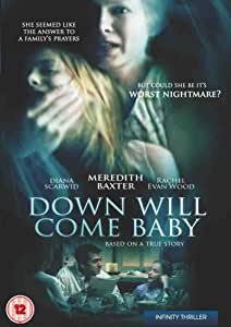 Down will come baby [DVD]