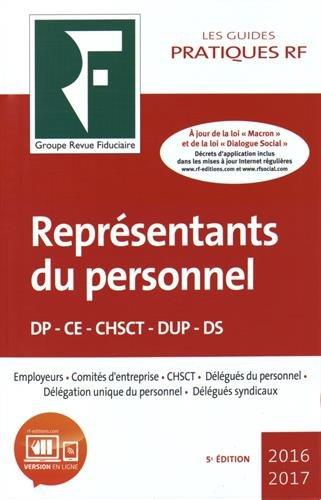 Représentants du personnel 2016-2017: DP-CE-CHSCT-DUP-DS. Employeurs. Comités d'entreprise. CHST. Délégués du personnel. Délégation unique du personnel. Délégués syndicaux.