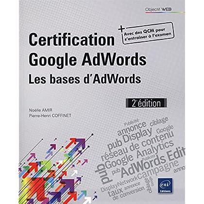 Certification Google AdWords - Principes fondamentaux : les bases de la publicité (2e édition)