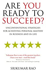 Are You Ready to Succeed?: Unconventional strategies for achieving personal mastery in business and in life