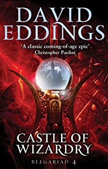 Castle Of Wizardry: Book Four Of The Belgariad (The Belgariad (TW) 4) by [Eddings, David]