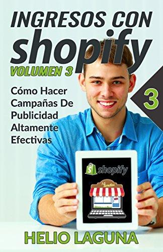 Ingresos Con Shopify: Cómo Hacer Campañas De Publicidad Altamente Efectivas