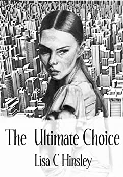 The Ultimate Choice by [Hinsley, Lisa C]