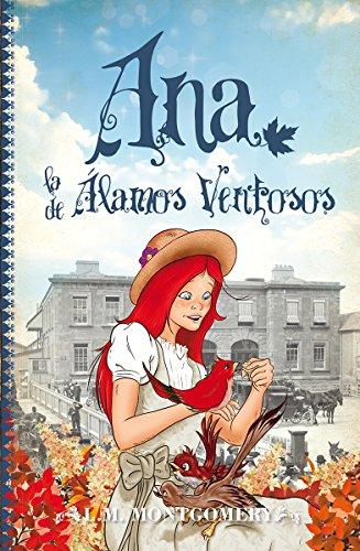 Ana, la de Álamos Ventosos (Clásicos infantiles nº 4) por Lucy Maud Montgomery