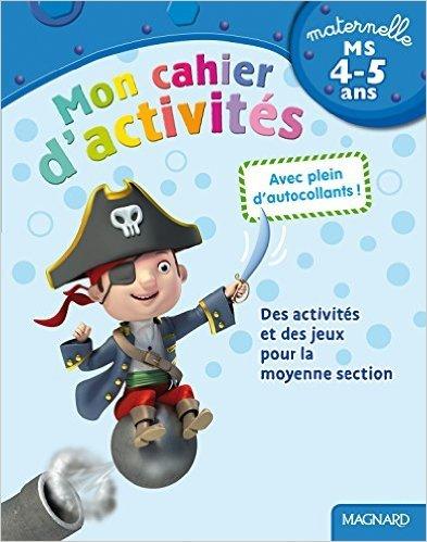 Mon cahier d'activités Moyenne section (MS : 4-5 ans) de Irène Cabaleiro-Jouadé,Pierre Caillou (Illustrations) ( 10 février 2012 )
