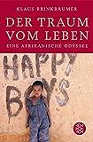 Der Traum vom Leben: Eine afrikanische Odyssee - Klaus Brinkbäumer