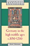 Germany in the High Middle Ages c.1050-1200 (Cambridge Medieval Textbooks) - Horst Fuhrmann