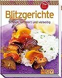 Blitzgerichte (Minikochbuch): Schnell, raffiniert und vielseitig
