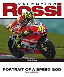Valentino Rossi: Portrait of a Speed God - 4th Edition
