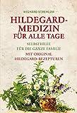 Hildegard-Medizin für alle Tage: Selbsthilfe für die ganze Familie. Mit Original Hildegard-Rezepturen. bei Amazon kaufen
