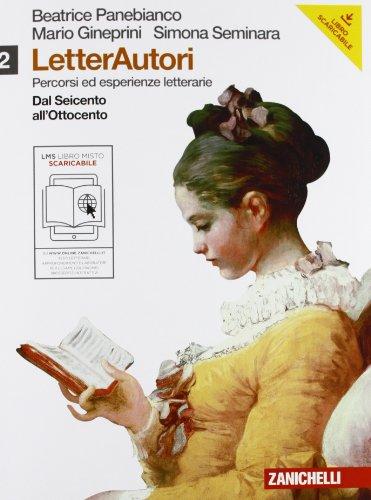 Letterautori. Percorsi ed esperienze letterarie. Per le Scuole superiori. Con espansione online: 2