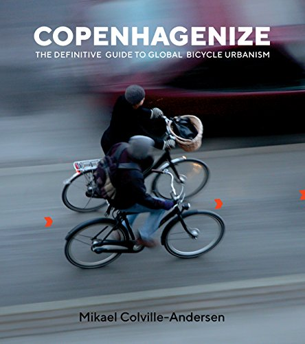 Copenhagenize: The Definitive Guide to Global Bicycle Urbanism (English Edition)
