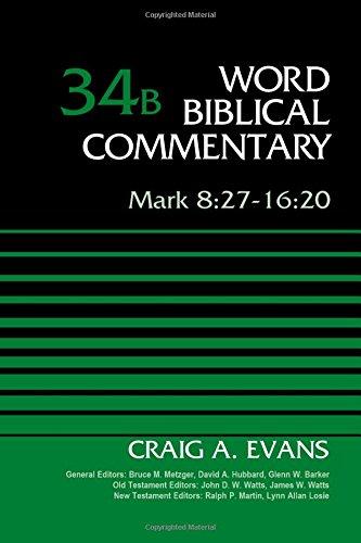 Mark 8: 27-16:20, Volume 34B (Word Biblical Commentary) por Craig A. Evans