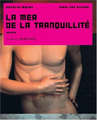 La Mer de la tranquilité par Dolores Marat, Jean-luc Bitton