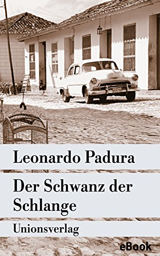 der-schwanz-der-schlange-mario-conde-ermittelt-in-havanna-kriminalroman-unionsverlag-taschenbcher