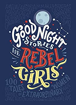 Good Night Stories for Rebel Girls di [Favilli, Elena, Cavallo, Francesca]