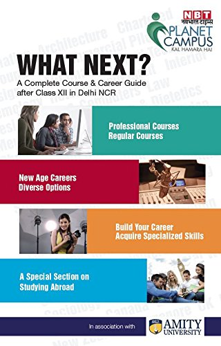 What Next? A complete Course & Career Guide after Class XII in Delhi NCR