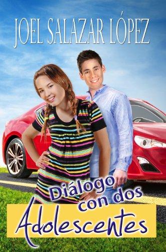 Diálogo con Dos Adolescentes por Joel Salazar López