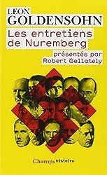 Les entretiens de Nuremberg : Conduits par Leon Goldensohn