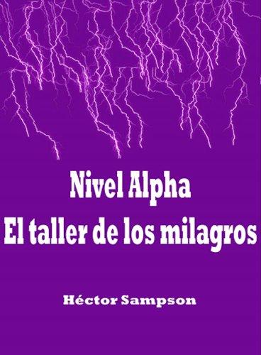 Nivel Alfa, el taller de los milagros por Hector Sampson