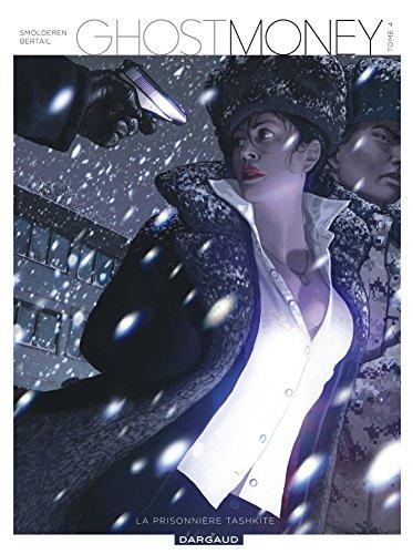 Ghost Money - tome 4 - La Prisonnière tashkite (4)