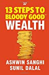 The only way to become wealthy is by being born wealthy. Right?Wrong!In this second book in the 13 Steps series, bestselling author Ashwin Sanghi and co-author Sunil Dalal explore how one can become wealthy even if one is not blessed with the proverb...