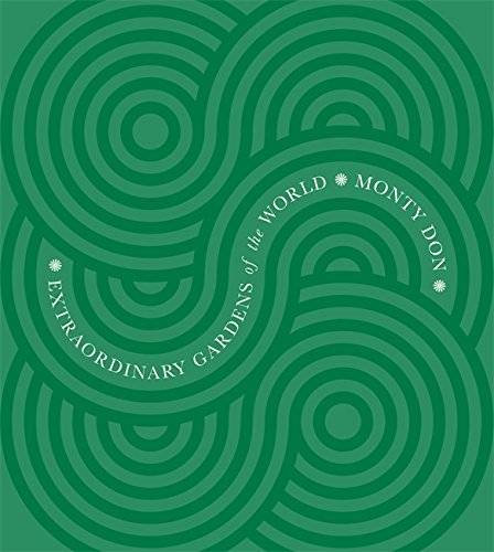 Extraordinary Gardens of the World by Monty Don (2-Nov-2009) Hardcover