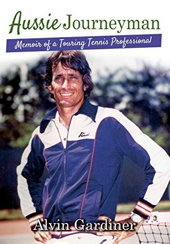 Aussie Journeyman: Memoir of a Touring Tennis Professional (English Edition) por Alvin Gardiner