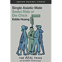 Single Asiatic Male Seeks Ride or Die Chick (The Real Thing collection) (English Edition)