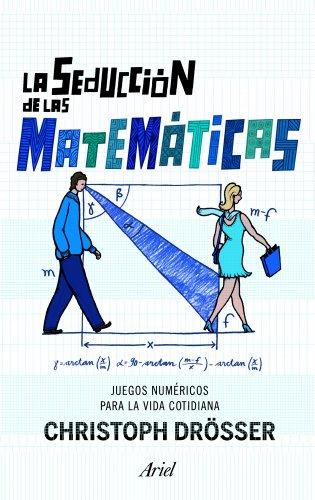 La seducción de las matemáticas: Juegos númericos para la vida cotidiana (Claves) por Christop Drösser