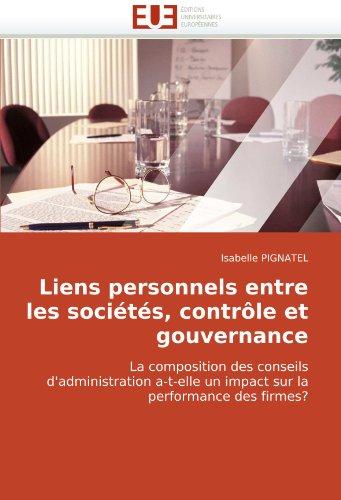 Liens personnels entre les sociétés, contrôle et gouvernance: La composition des conseils d'administration a-t-elle un impact sur la performance des firmes?