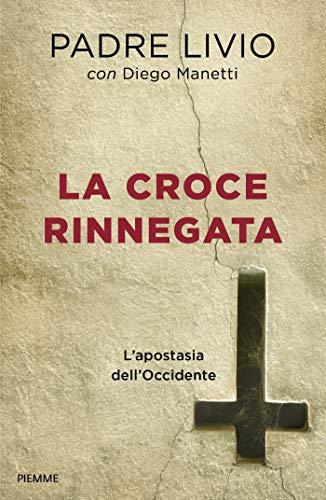 La croce rinnegata. L'apostasia dell'Occidente por Livio Fanzaga
