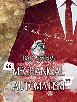 Mechanical Automatism (New World Stories Vol. 1) di [Bad Sisters]