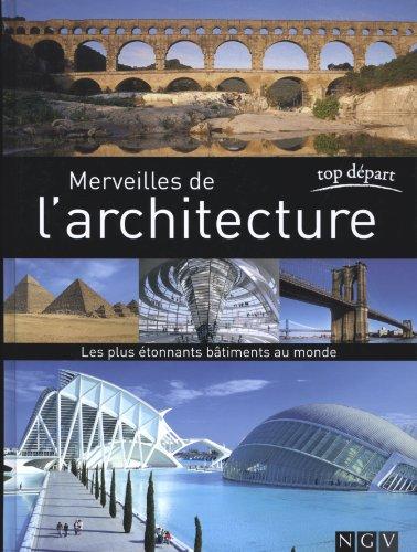 Merveilles de l'architecture : Les p...