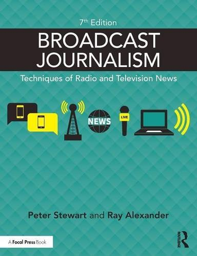 Broadcast Journalism: Techniques of Radio and Television News by Peter Stewart (2016-02-03)