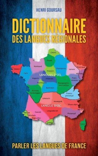 Dictionnaire des Langues Regionales de France de Henri Goursau (14 avril 2014) Broché