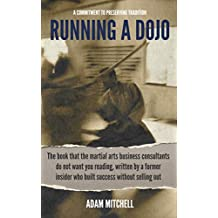 Running A Dojo: A Commitment To Preserving Tradition (English Edition)