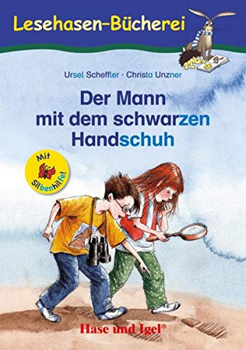 Der Mann mit dem schwarzen Handschuh / Silbenhilfe: Schulausgabe (Lesen lernen mit der (Kind Schwarz Handschuhe)