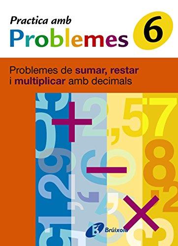 6 Practica Problemes De Sumar, Restar I ...