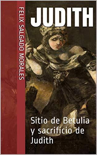 Judith: Sitio de Betulia y sacrificio de Judith