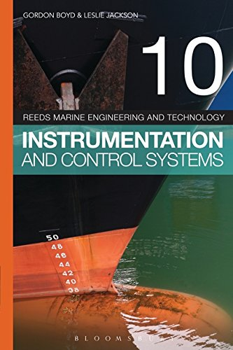 Reeds Vol 10: Instrumentation and Control Systems (Reeds Marine Engineering and Technology, Band 10) (Marine Series Engineering Reeds)